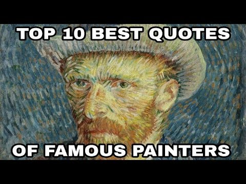 Top 10 Best Quotes of Famous Painters.