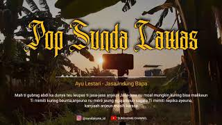 POP SUNDA LAWAS || JASA INDUNG BAPA - AYU LESTARI