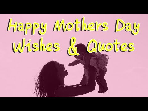 Happy Mothers Day Wishes Quotes To Send To Your Mom Mothersday