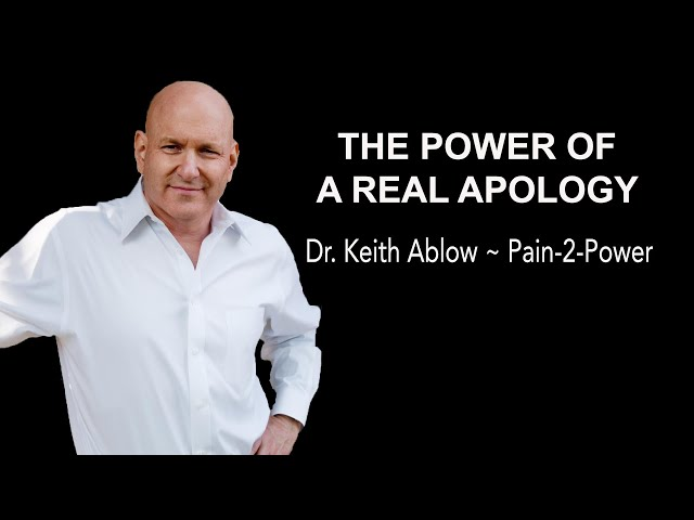 The Power of a Real Apology ~ Dr. Keith Ablow