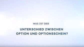 Was ist der Unterschied zwischen Option und Optionsschein?