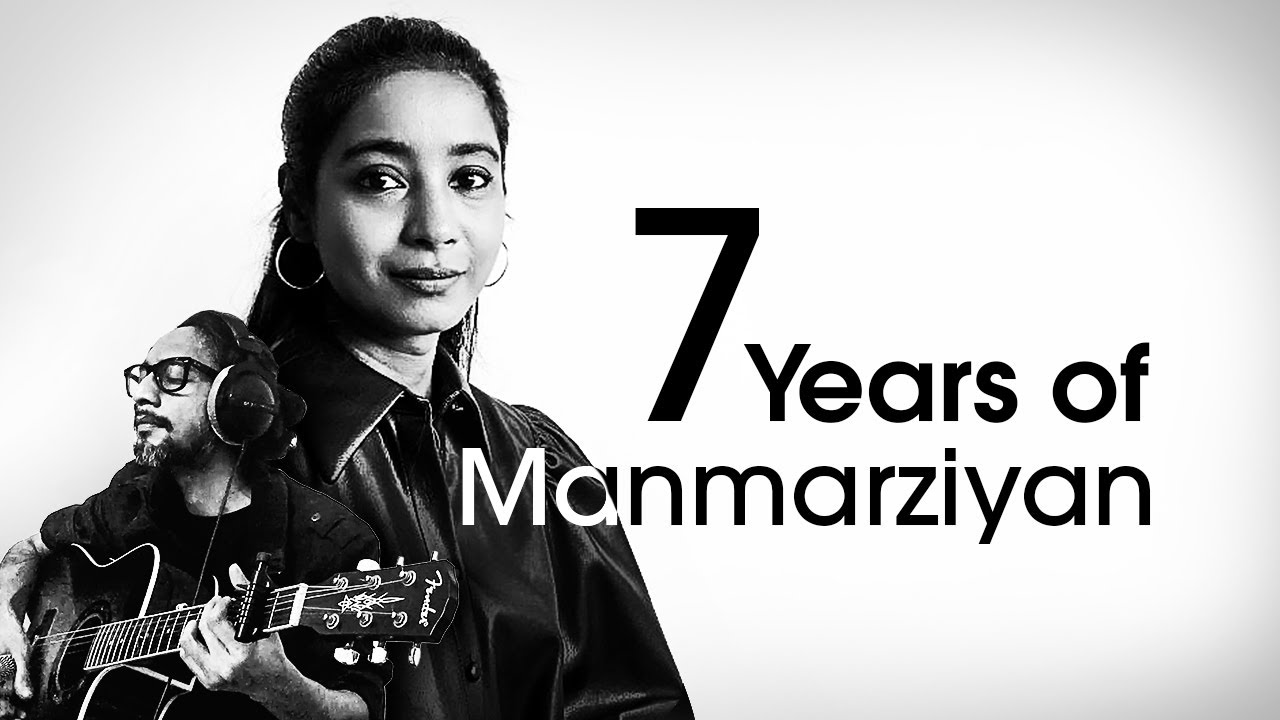 7 Years of Manmarziyan | Shilpa Rao feat. Ritaprabha Ray