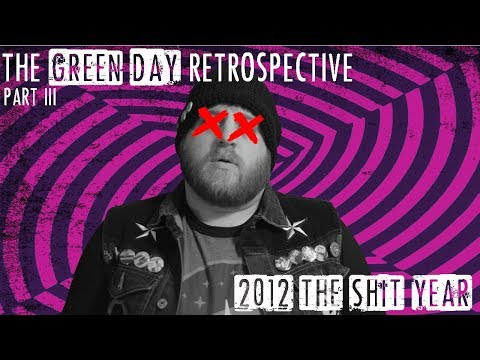 The Green Day Retrospective (Episode 3): 2012 - The Shit Year