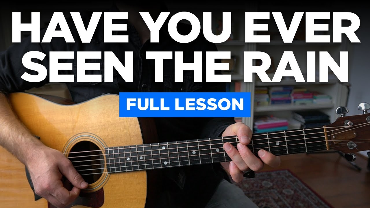 Have You Ever Seen the Rain • Lesson w/ chords & strumming tips