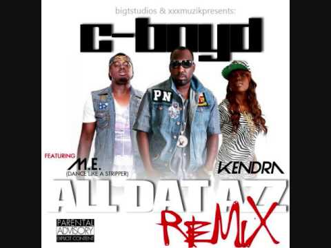All DAT AZZ Official Remix- C-Boyd Ft:Kendra, M.E.