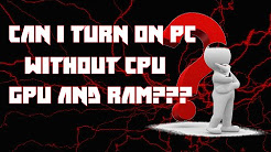 What happens, if you turn on PC without CPU,GPU and RAM? /ENG SUB/