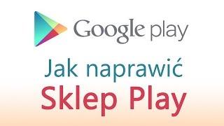 Jak naprawić Sklep Play, gdy nie działa na Androidzie