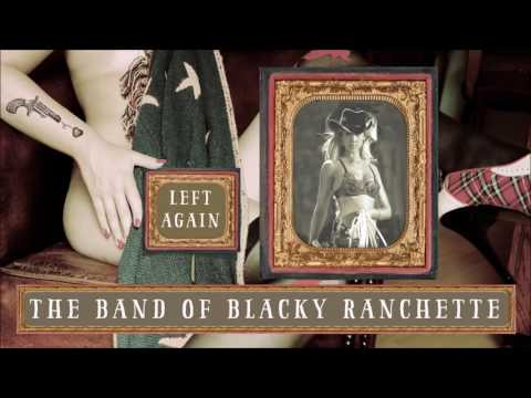 LEFT AGAIN – The Band of Blacky Ranchette