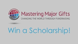Win a Scholarship to Mastering Major Gifts