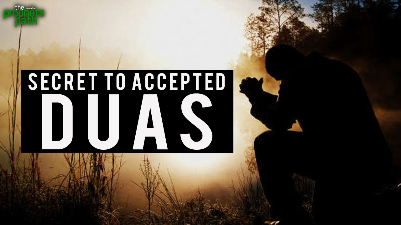 Secret To Get Duas Accepted