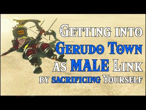 Getting into Gerudo Town as MALE Link  SACRIFICING Yourself in Zelda Breath of the Wild DLC