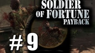 Soldier of Fortune Payback Pt 9