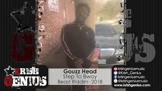 Gouzz Head - Step To Bwoy [Beast Riddim] April 2018