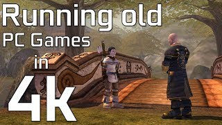 Running OLD PC Games in 4k!