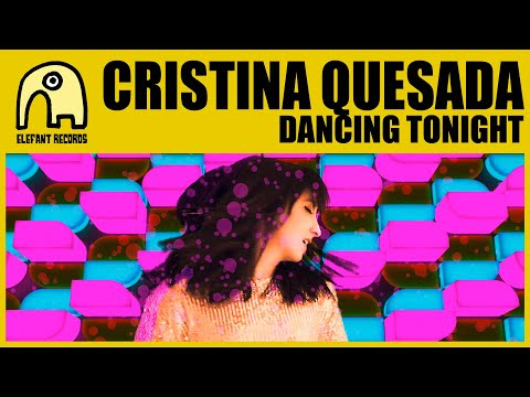 CRISTINA QUESADA - Dancing Tonight [Official]