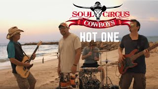 Soul Circus Cowboys - HOT ONE - (Official Music Video)