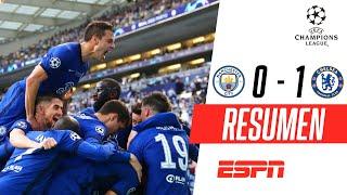 ¡LOS BLUES SON LOS CAMPEONES DE LA CHAMPIONS LEAGUE! | Manchester City 0-1 Chelsea | RESUMEN