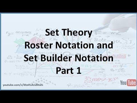 Set Theory: Roster Notation And Set Builder Notation - Part 1