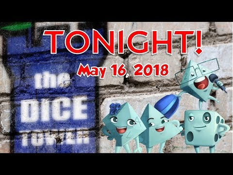 Dice Tower Tonight! - May 16, 2018