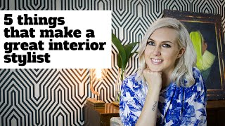 5 Things That Great Interior Stylists Have In Common | Www.sarahakwisombe.com