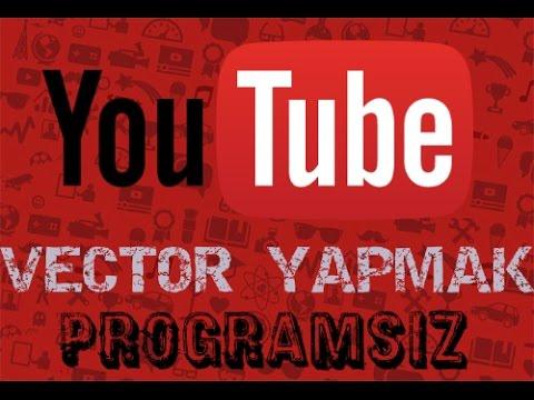 Youtube Vector Yapmak (Programsız)
