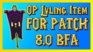 OP Leveling Item for patch 8.0 (And update on 1-120 leveling guide) - World of Warcraft BFA