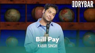 Paying Bills Is Way Harder Than It Needs To Be. Kabir Singh