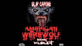 Slip Capone - American Werewolf featuring Kurupt  Prod.by Mark Sparks
