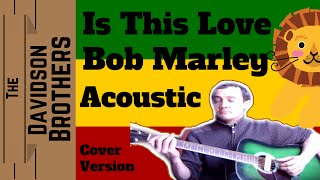 Bob Marley - Is This Love - Acoustic Cover by The Davidson Brothers