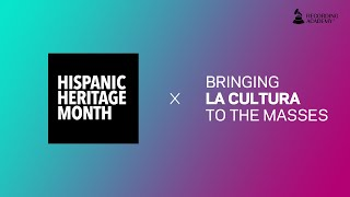 Bringing La Cultura to the Masses | Hispanic Heritage Month