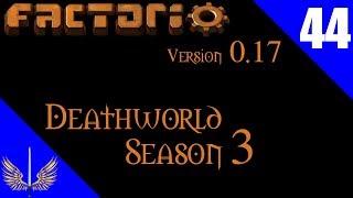 Factorio 0.17 - Death World Extreme - Season 3 - Episode 44