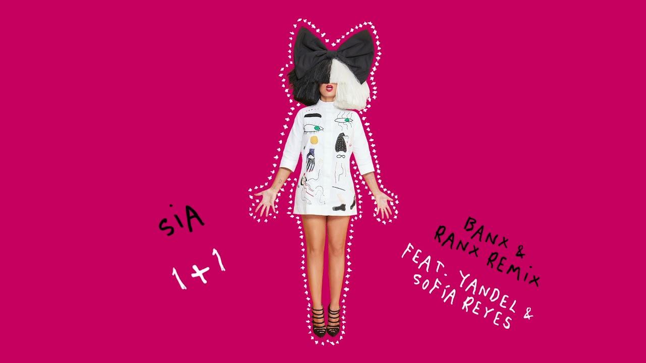 Download Sia - 1+1 (feat. Yandel & Sofía Reyes) [Banx & Ranx Remix]