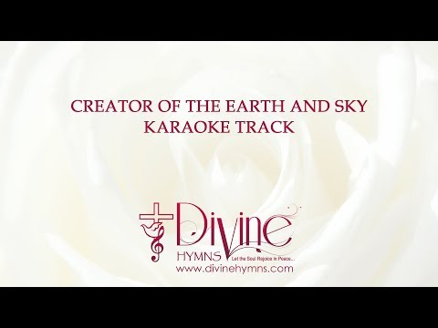 Creator of the Earth and Skies Song Karaoke With Lyrics