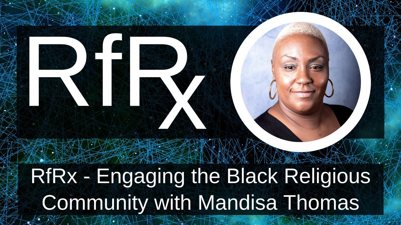 RfRx - Engaging the Black Religious Community with Mandisa Thomas