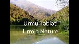 Nature of Urmia, Azerbaijan - Urmu təbiəti, Azərbaycan