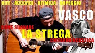 """Tutorial - Come suonare """"La strega"""" di Vasco - chitarra acustica"""
