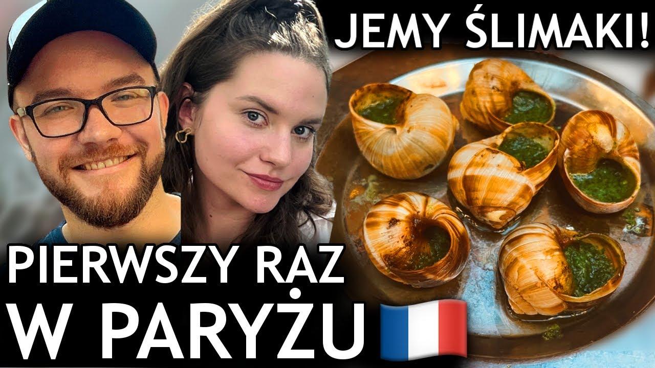 Nasz pierwszy raz w Paryżu - PARYŻ 2021: JEMY ŚLIMAKI! Testujemy francuskie i włoskie jedzenie