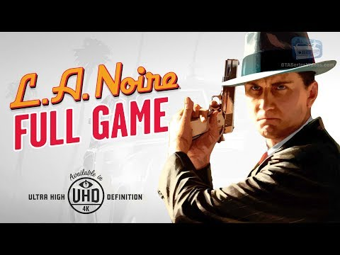 LA Noire - Full Game Walkthrough in 4K [PS4 Pro]