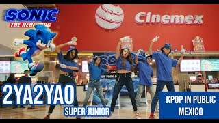 [KPOP IN PUBLIC MEXICO] Super Junior (슈퍼주니어) '2YA2YAO' Dance…