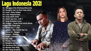 Top Lagu Pop Indonesia Terbaru 2021 Hits Pilihan Terbaik+enak Didengar Waktu Kerja
