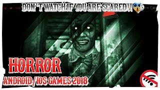 Top 10 Offline Horror Games for Android/Ios 2018 | Realistic Horror Survival Android/Ios Games 2018
