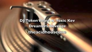DJ TOKEN PACE & TOXIC KEV - DREAMERS REVENGE