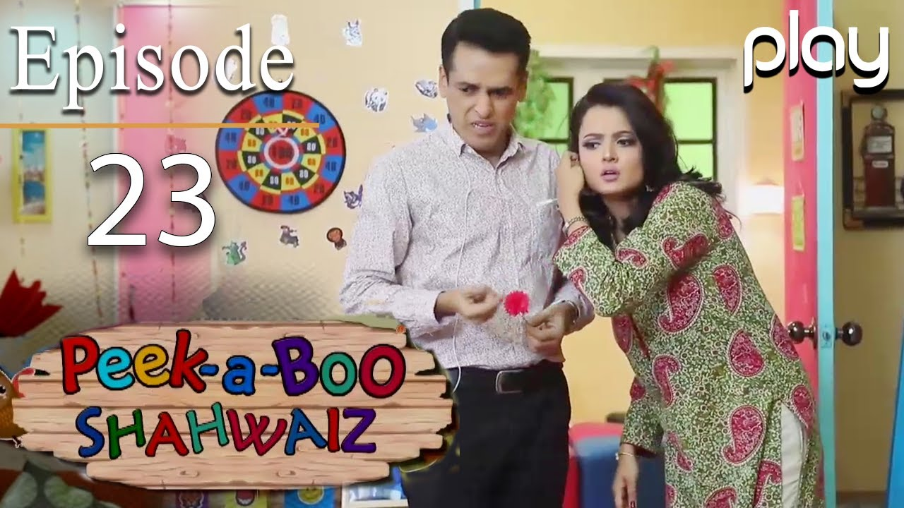 Peek A Boo Shahwaiz - Episode 23 | Play Tv Dramas | Mizna Waqas, Shariq | JE1O | Pakistani Drama