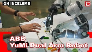 ABB YuMi Dual Arm Robot'u test ettik - Ön inceleme