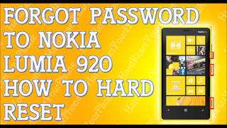 Forgot Password Lumia 920 How To Hard Reset Nokia