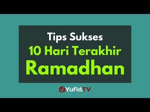 Tips Sukses di 10 Hari Terakhir Ramadhan