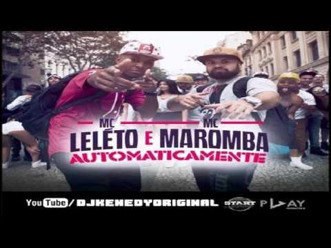 MC Leléto e MC Maromba - Automaticamente (DJ Kenedy)
