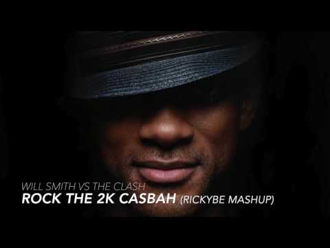 Will Smith & The Clash  Rock The 2K Casbah rickyBE Mashup