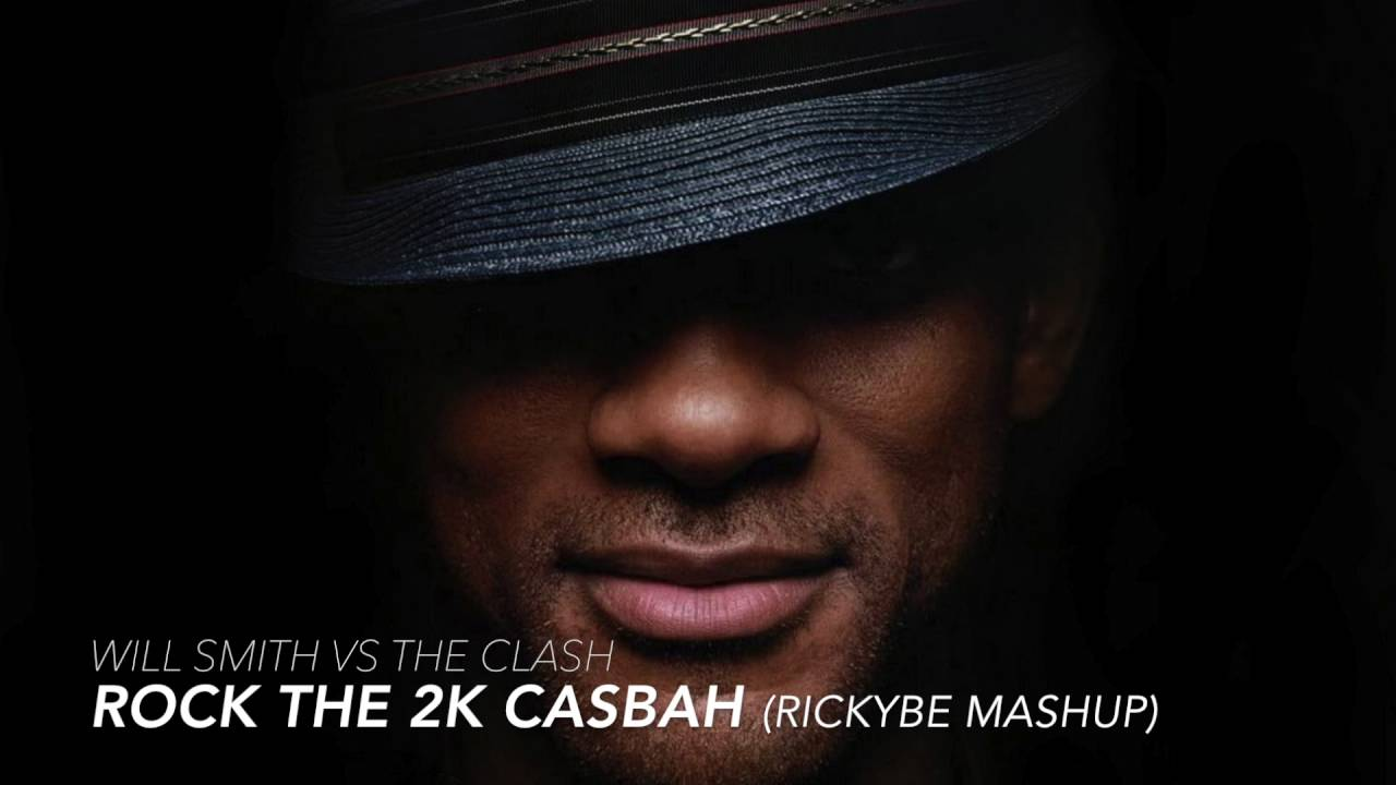 Will Smith & The Clash - Rock The 2K Casbah (rickyBE Mashup) - YouTube