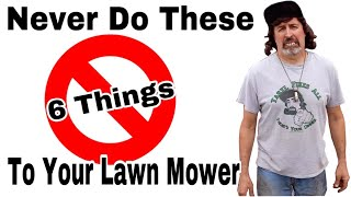 6 Things You Should NEVER do To Your Lawn Mower